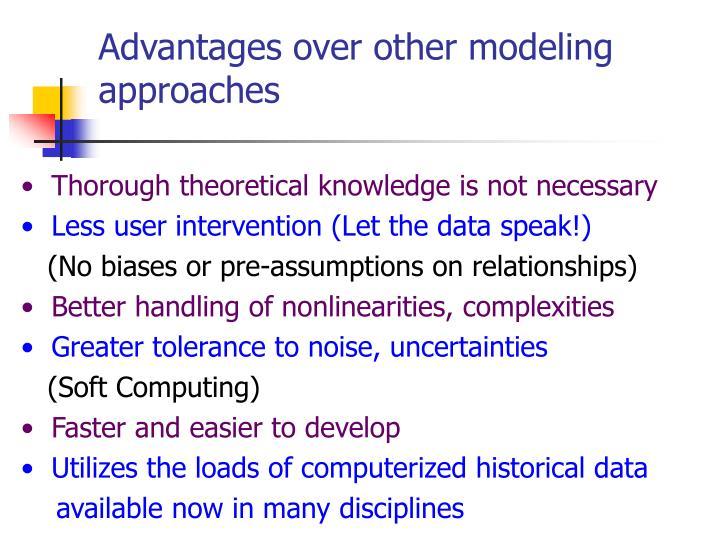Advantages over other modeling