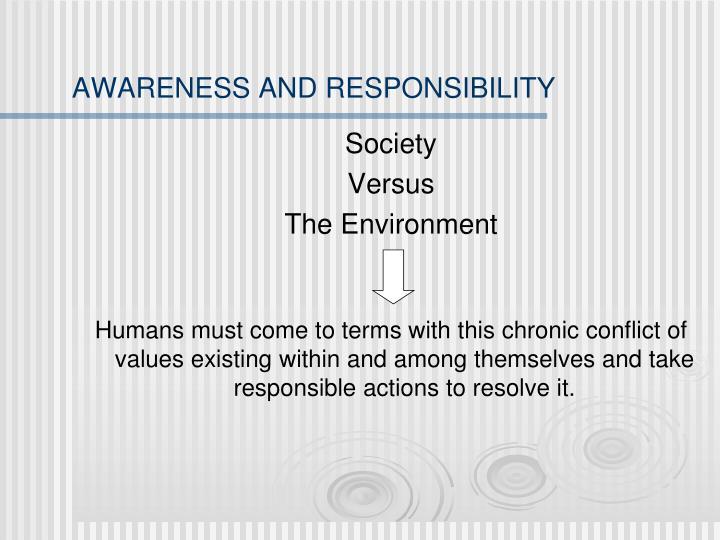 AWARENESS AND RESPONSIBILITY