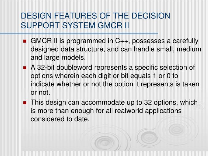 DESIGN FEATURES OF THE DECISION SUPPORT SYSTEM GMCR II