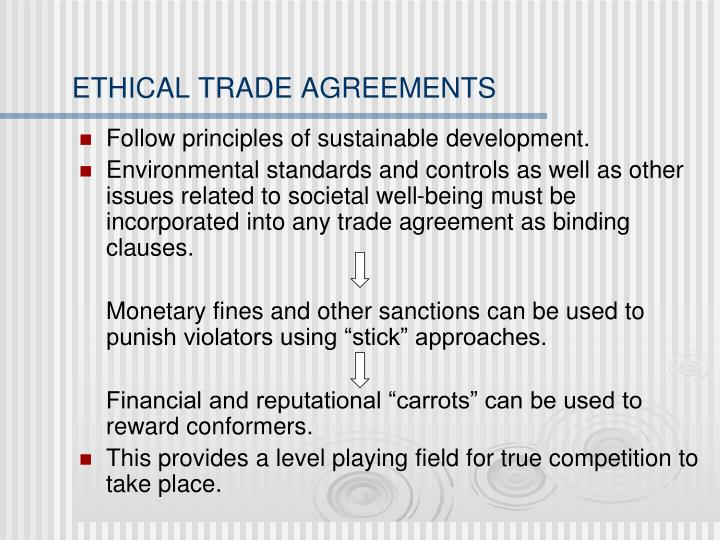 ETHICAL TRADE AGREEMENTS
