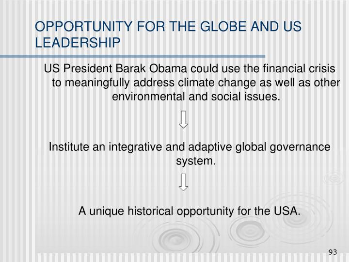 OPPORTUNITY FOR THE GLOBE AND US LEADERSHIP