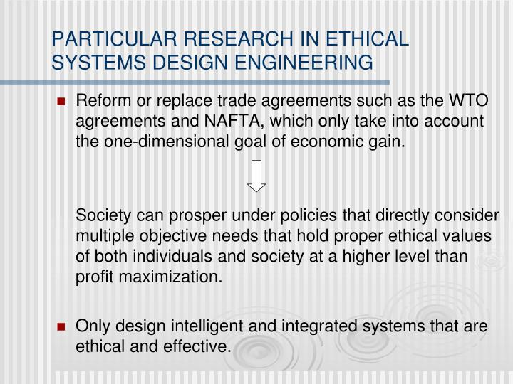 PARTICULAR RESEARCH IN ETHICAL SYSTEMS DESIGN ENGINEERING