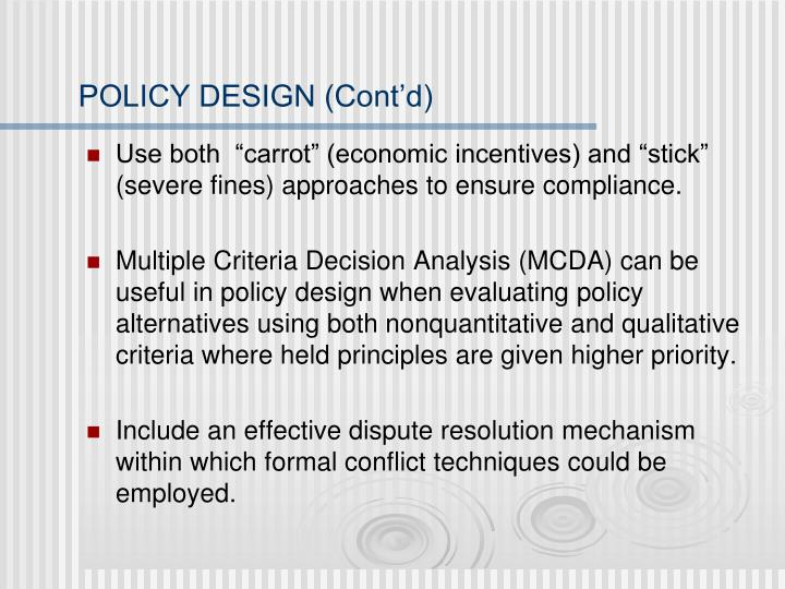 POLICY DESIGN (Cont'd)