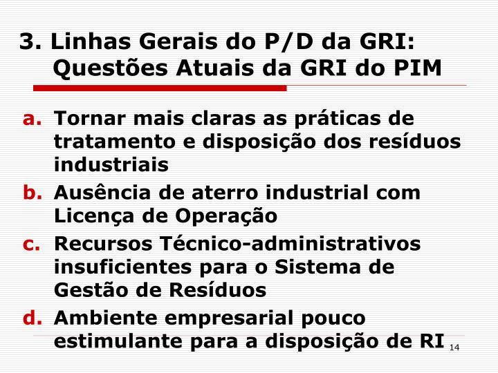 3. Linhas Gerais do P/D da GRI: