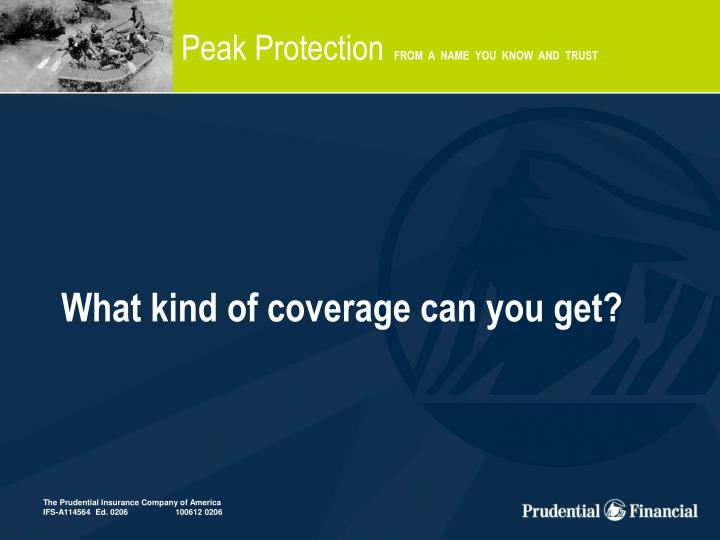 What kind of coverage can you get?