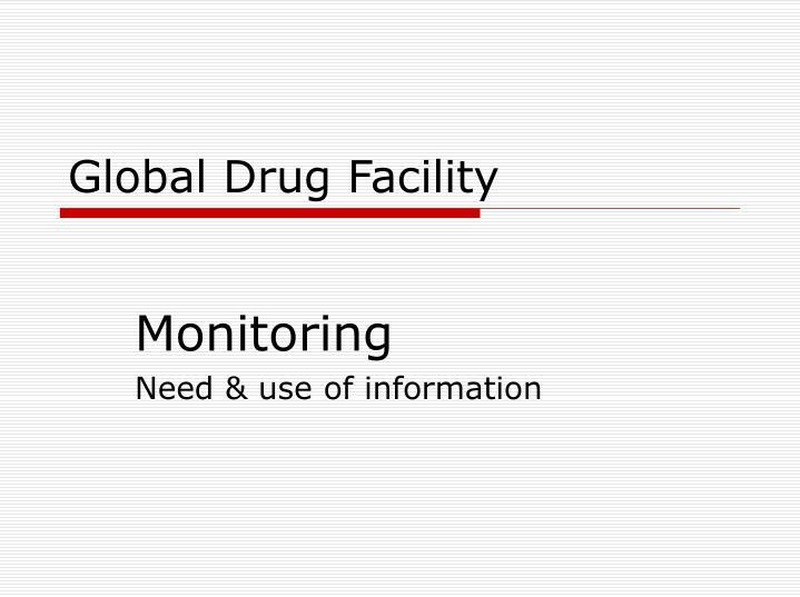 global drug facility n.