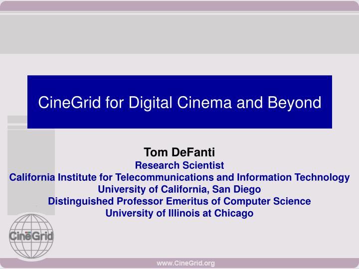 cinegrid for digital cinema and beyond n.
