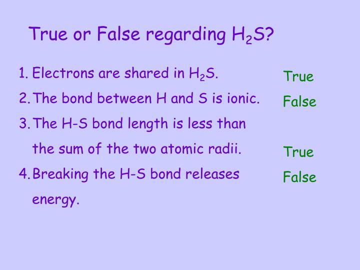 True or False regarding H