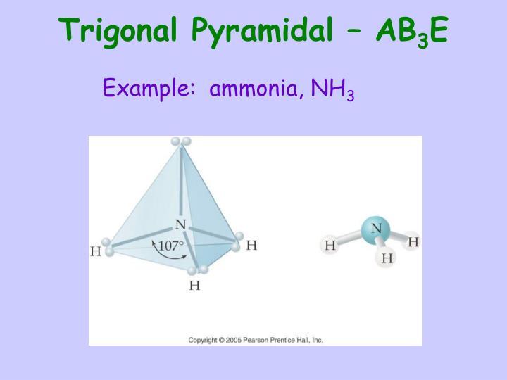 Trigonal Pyramidal – AB