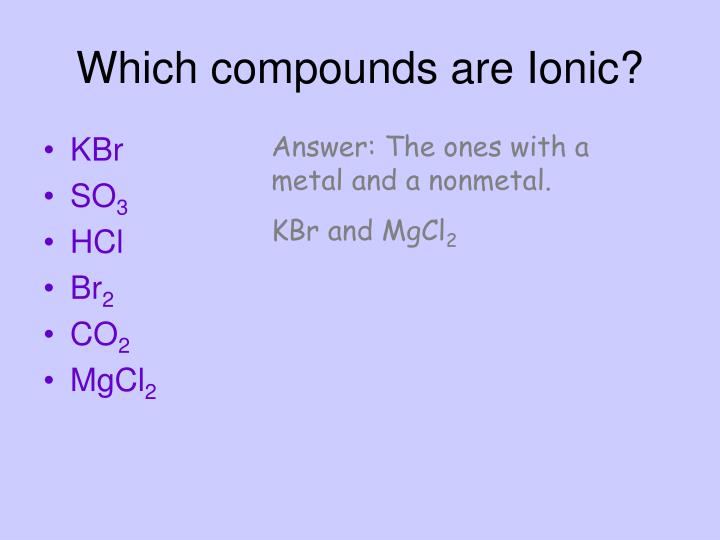 Which compounds are Ionic?