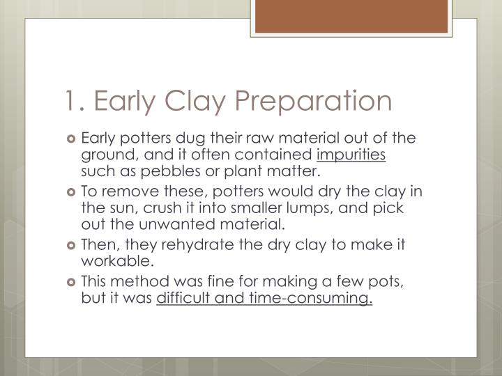 1. Early Clay Preparation