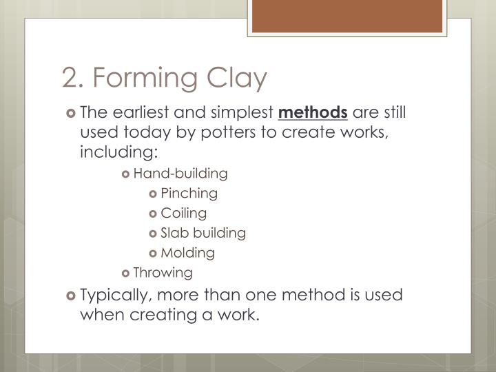 2. Forming Clay