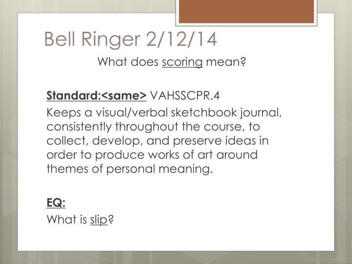 Bell Ringer 2/12/14