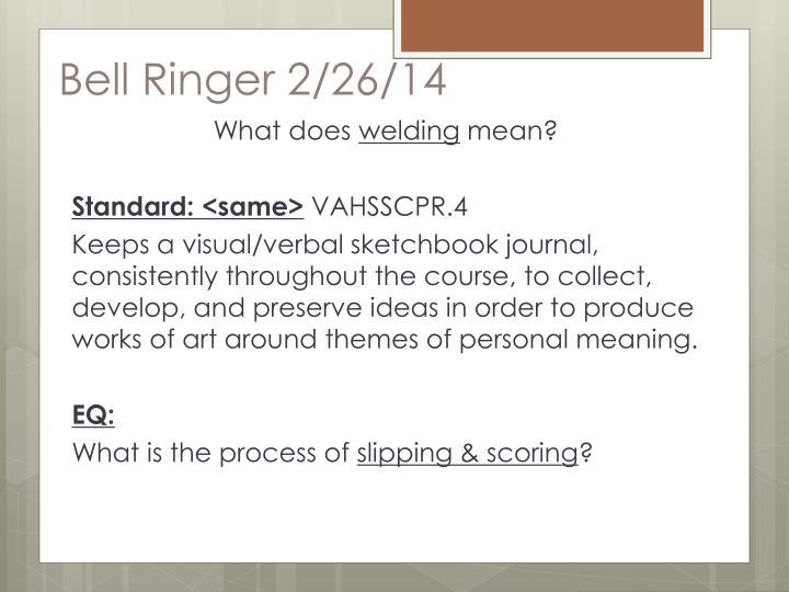 Bell Ringer 2/26/14