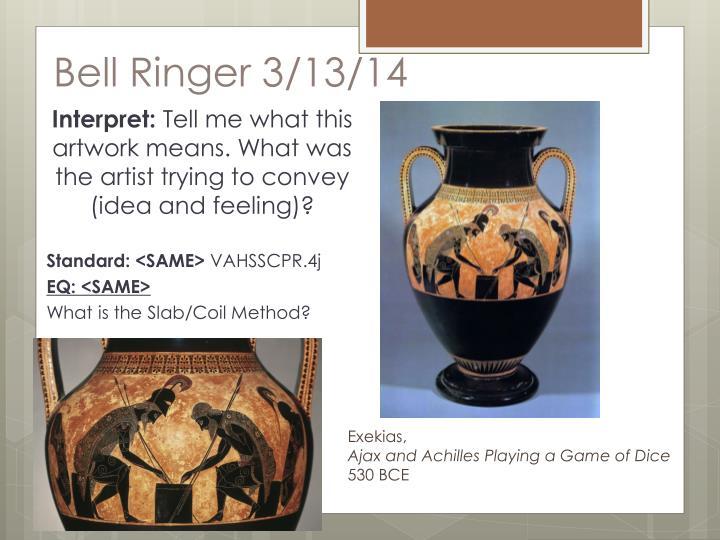 Bell Ringer 3/13/14