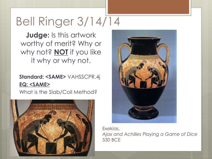 Bell Ringer 3/14/14