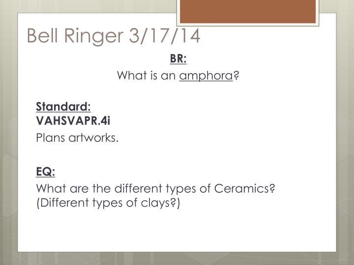 Bell Ringer 3/17/14