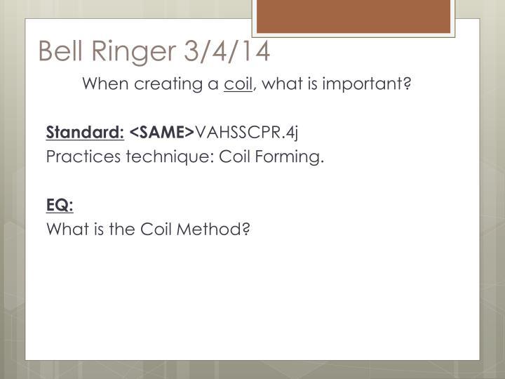 Bell Ringer 3/4/14