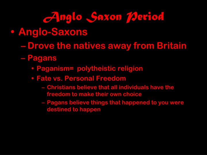 anglo saxon beliefs in beowulf Evidence of anglo-saxon culture in beowulf beowulf text (pg  fate: there is  conflict in this poem between references to both the anglo-saxon belief in fate,.