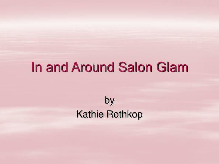 in and around salon glam n.