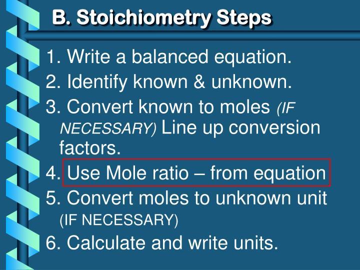 B. Stoichiometry Steps