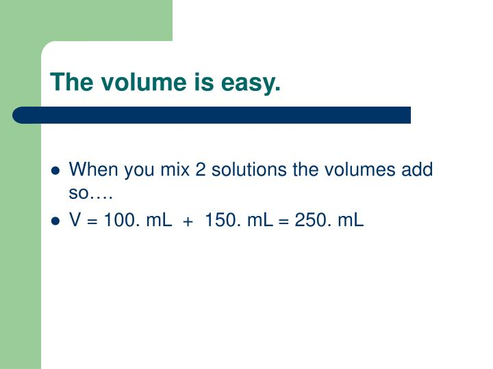The volume is easy.