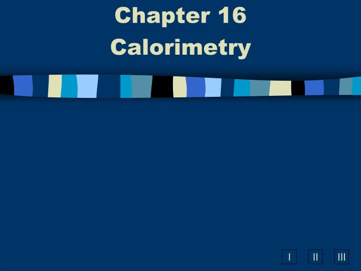 chapter 16 calorimetry n.