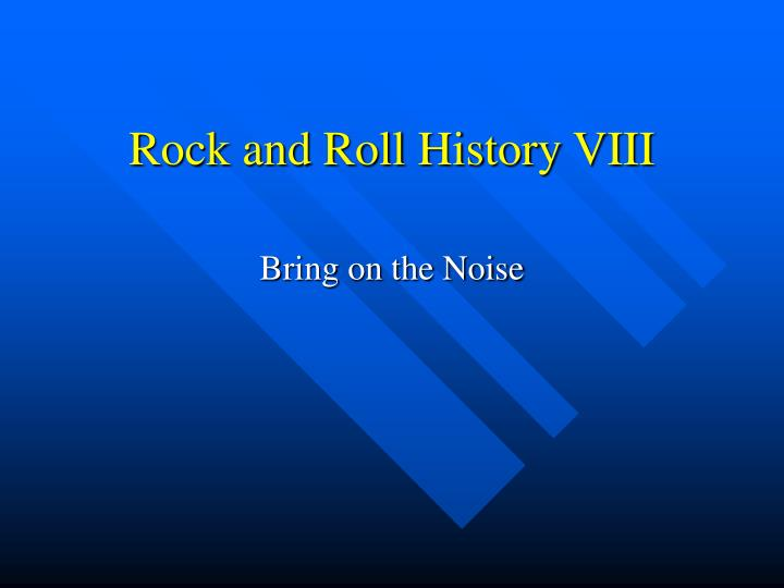 rock and roll history viii n.
