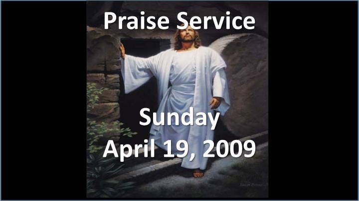 praise service sunday april 19 2009 n.