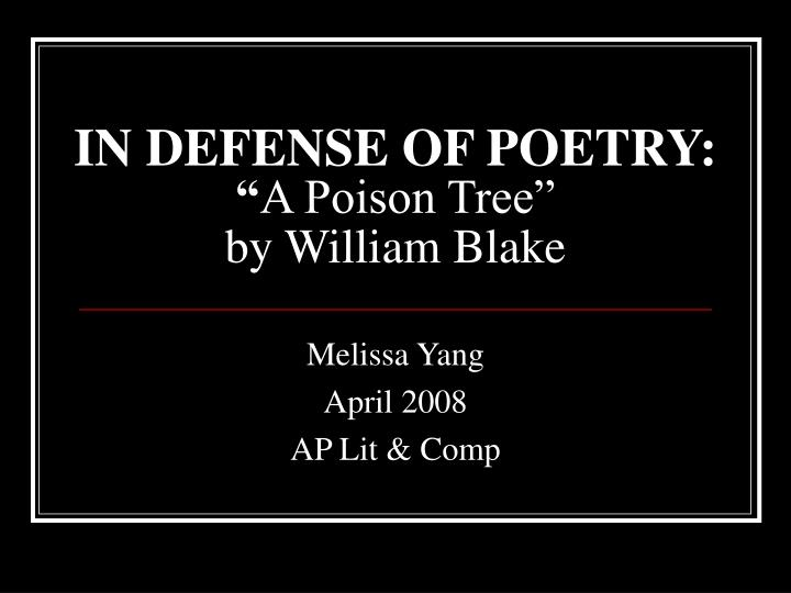 in defense of poetry a poison tree by william blake n.