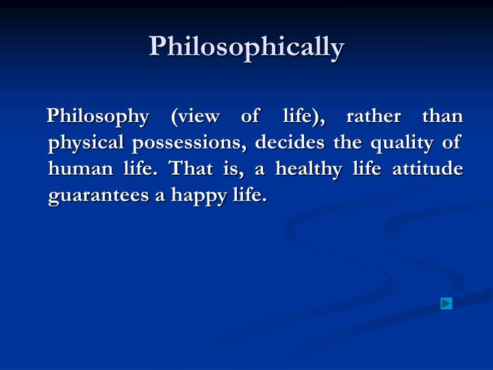 Philosophically