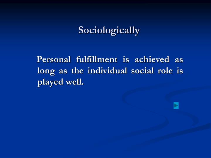 Sociologically