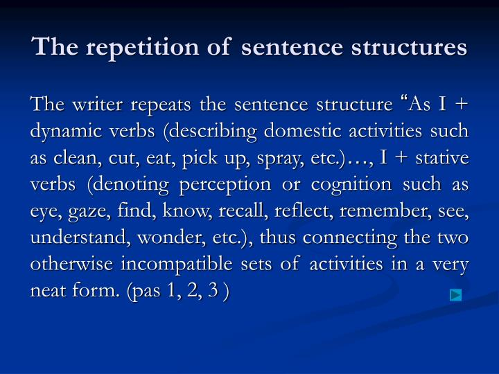 The repetition of sentence structures
