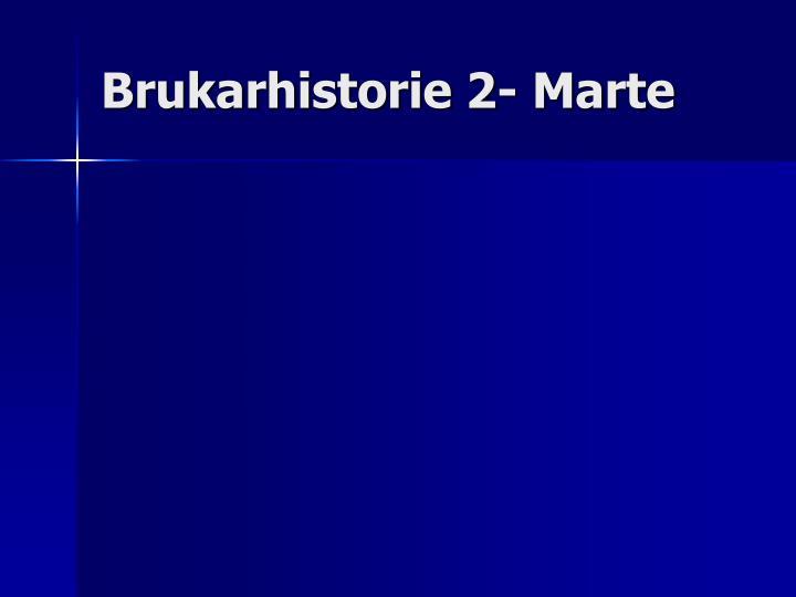 Brukarhistorie 2- Marte