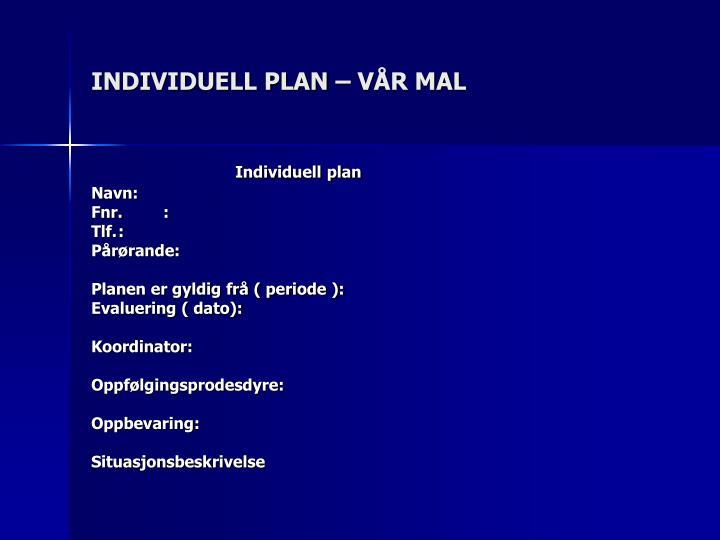 INDIVIDUELL PLAN – VÅR MAL