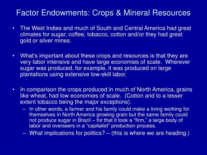 Factor Endowments: Crops & Mineral Resources