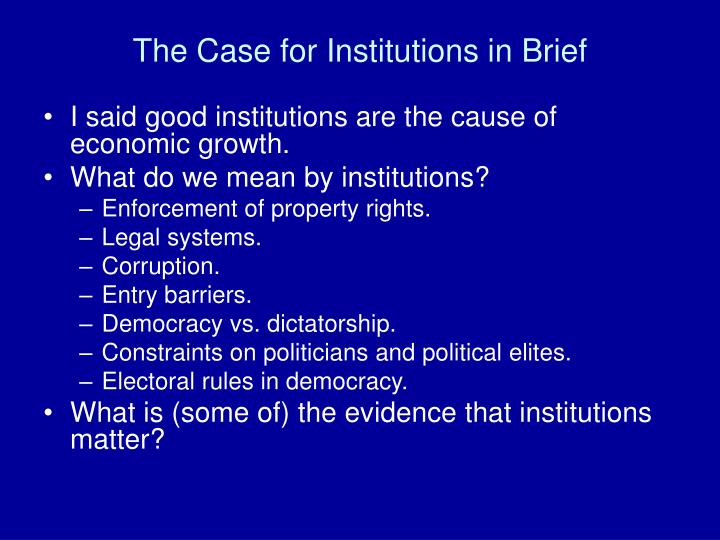 The Case for Institutions in Brief