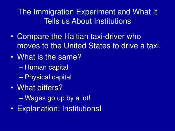 The Immigration Experiment and What It Tells us About Institutions