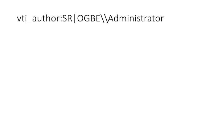 vti_author:SR OGBE\\Administrator