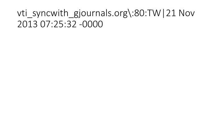 vti_syncwith_gjournals.org\:80:TW 21 Nov 2013 07:25:32 -0000