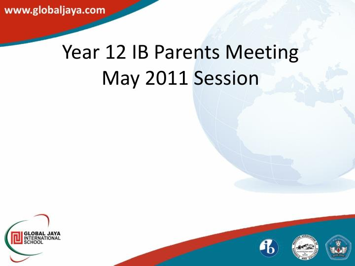 Year 12 ib parents meeting may 2011 session