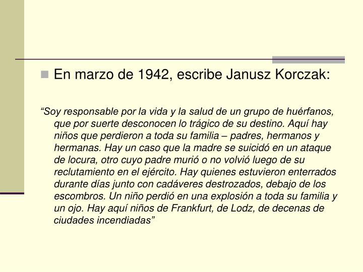 En marzo de 1942, escribe Janusz Korczak: