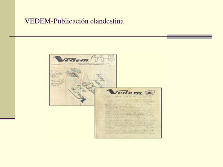 VEDEM-Publicación clandestina
