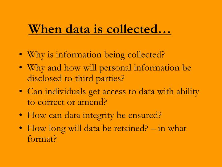 When data is collected…