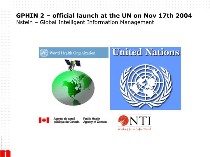 GPHIN 2 – official launch at the UN on Nov 17th 2004