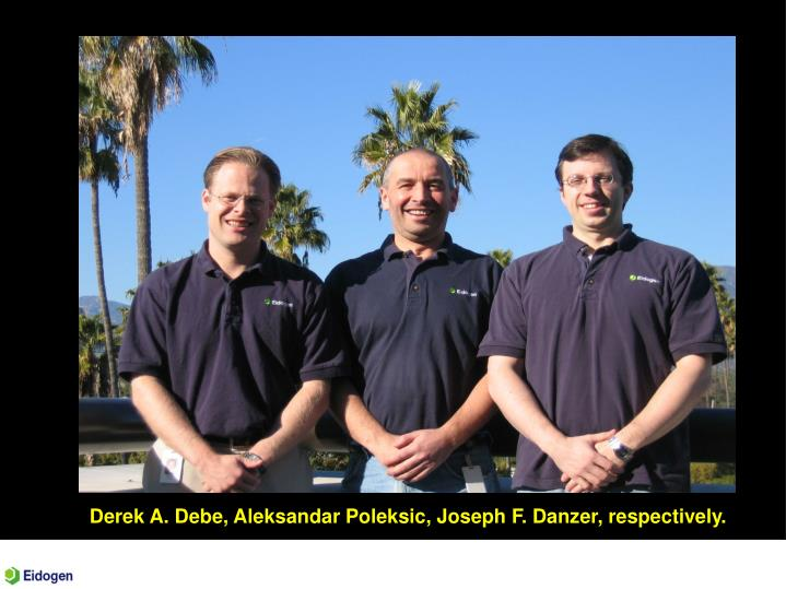 Derek A. Debe, Aleksandar Poleksic, Joseph F. Danzer, respectively.