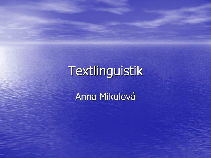 textlinguistik n.
