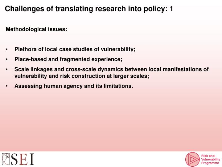 Challenges of translating research into policy: 1