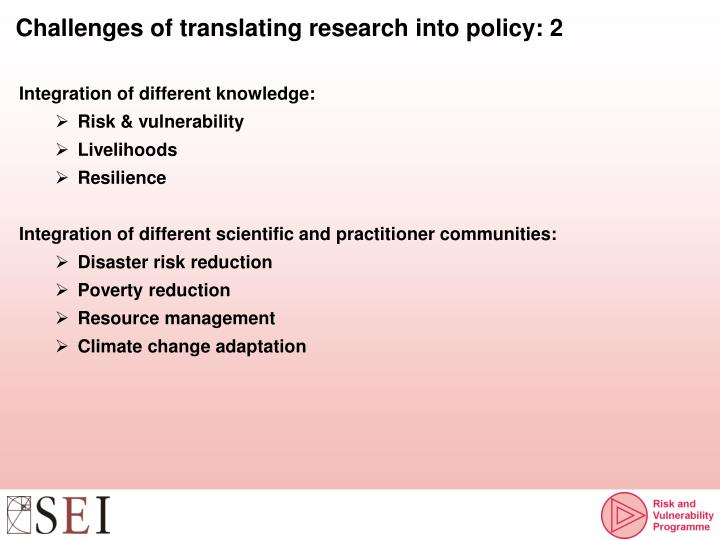 Challenges of translating research into policy: 2