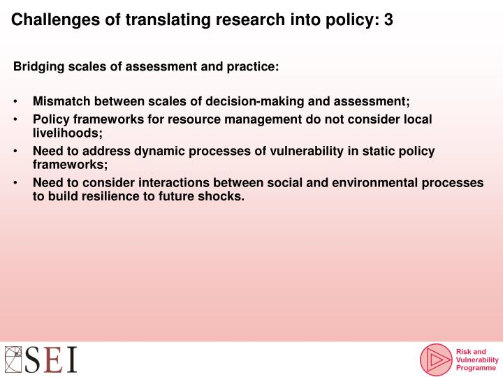 Challenges of translating research into policy: 3